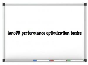 InnoDB performance optimization basics