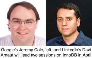 Google's Jeremy Cole, left, and LinkedIn's Davi Arnaut will lead two sessions on InnoDB.