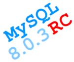 MySQL 8.0.3 Release Candidate