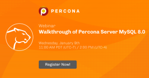 Walkthrough of Percona Server for MySQL 8.0