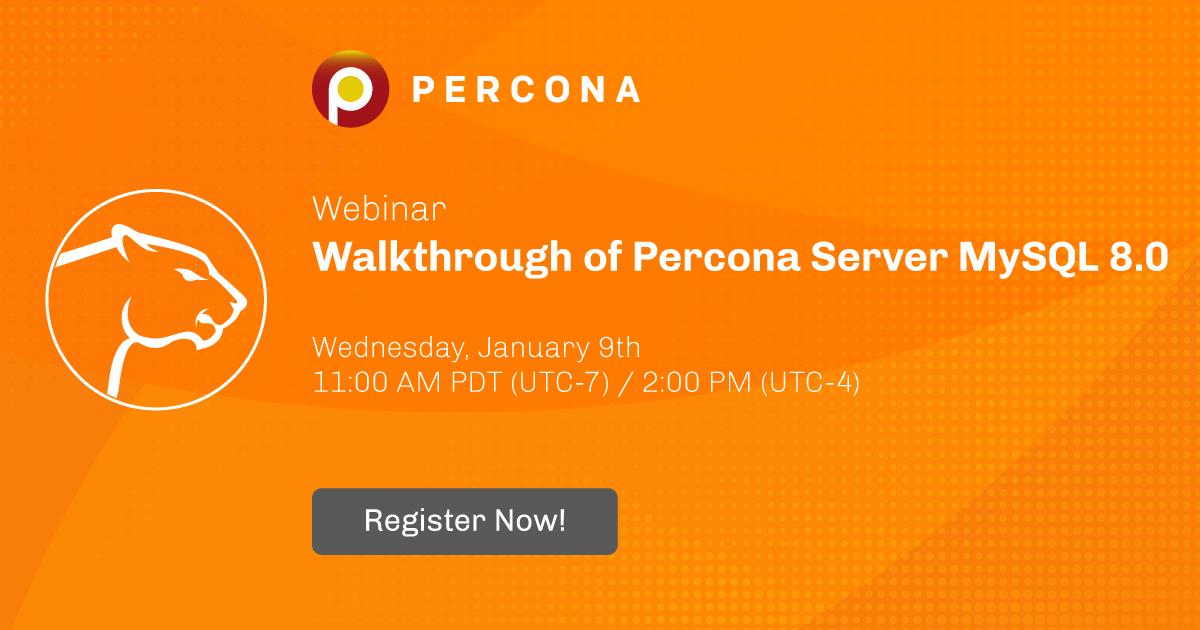 Upcoming Webinar Wed 1 9 Walkthrough Of Percona Server MySQL 80