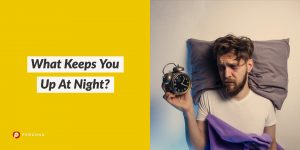 Blog Poll: What Keeps You Up At Night