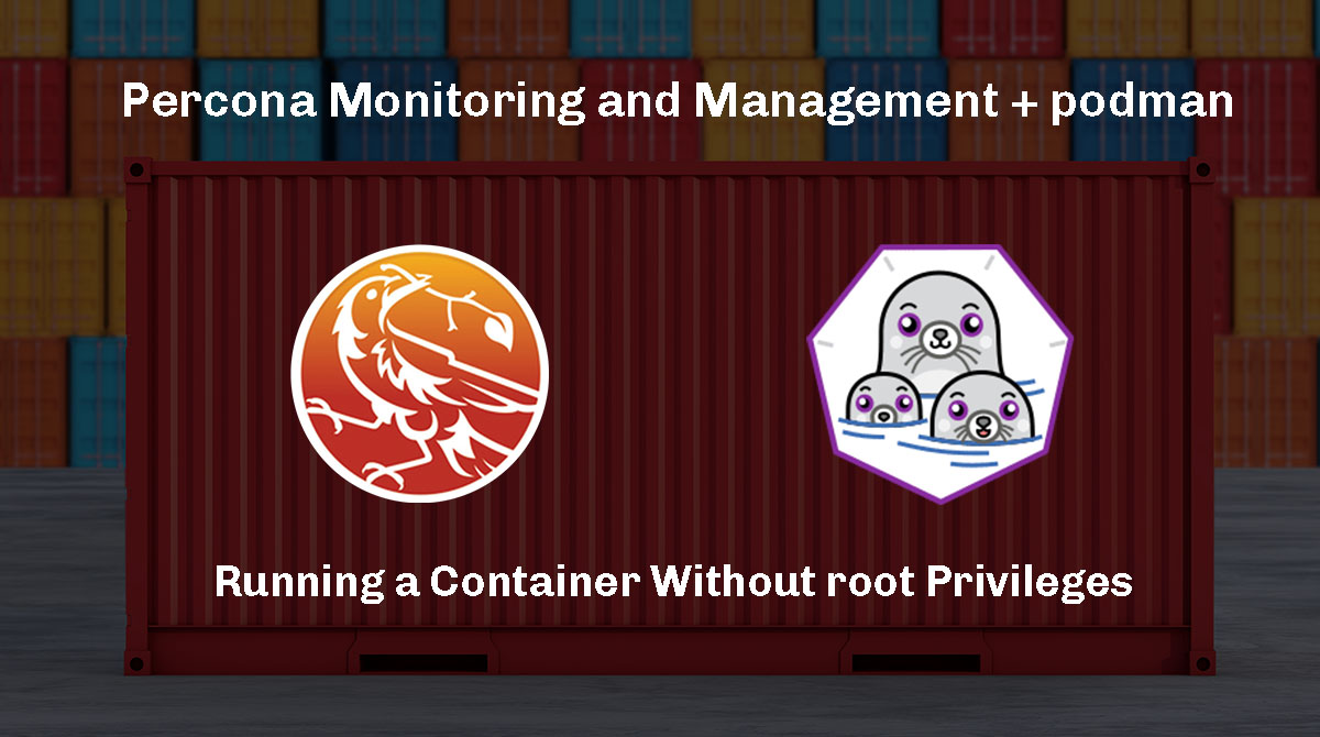 PMM Server + podman: Running a Container Without root