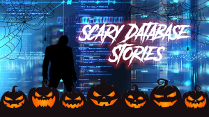 scary database stories
