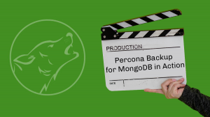 Percona Backup for MongoDB in Action