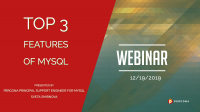 Webinar 12/19: Top 3 Features of MySQL