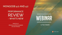 MongoDB 4.0 and 4.2 Performance Review- What's New
