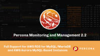 Percona Monitoring and Management 2.2 Amazon RDS and Aurora