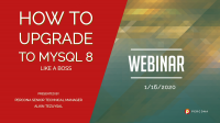 Webinar How to Upgrade to MySQL 8