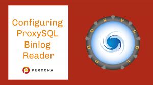 Configuring ProxySQL Binlog Reader