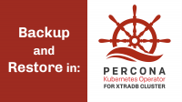Backup and Restore in Percona Kubernetes Operator for Percona XtraDB Cluster