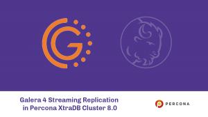 Galera 4 Streaming Replication in Percona XtraDB Cluster