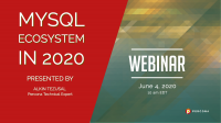 MySQL Ecosystem in 2020