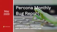 Percona Bug Report May 2020