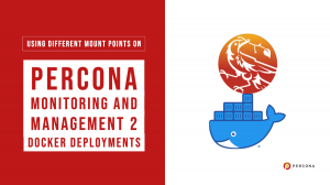 Percona Monitoring and Management 2 Docker Deployments