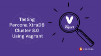Percona XtraDB Cluster 8.0 Using Vagrant