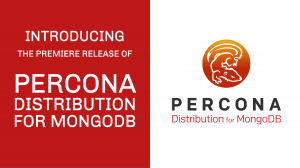 Premiere Release of Percona Distribution for MongoDB