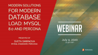 Modern Solutions for Modern Database Load_ MySQL 8.0 and Percona
