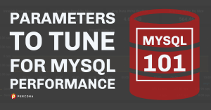 Parameters to Tune for MySQL Performance