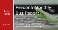 Percona monthly bug Report June 2020