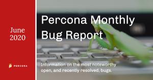 Percona monthly bug Report June 2020