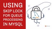 SKIP LOCK in MySQL