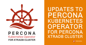 Updates to Percona Kubernetes Operator for Percona XtraDB Cluster