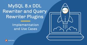 MySQL 8 DDL Rewriter and Query Rewriter