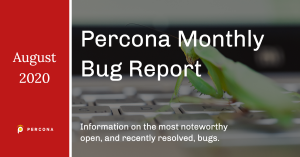 Percona Monthly Bug Report August 2020
