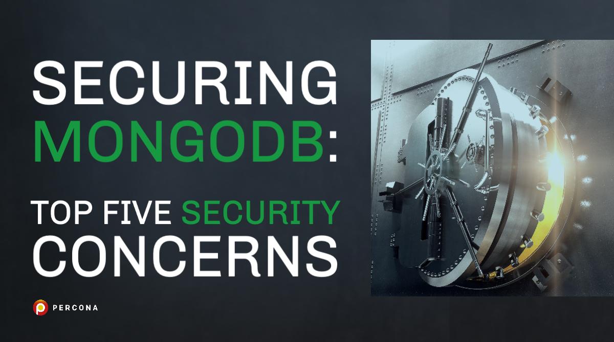 Securing MongoDB: Top Five Security Concerns