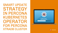 smart update strategy percona kubernetes opeerator