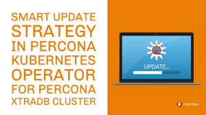 smart update strategy percona kubernetes opeerator