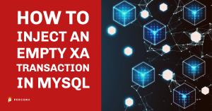 Inject an Empty XA Transaction in MySQL