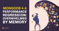 MongoDB 4.4 Performance Regression