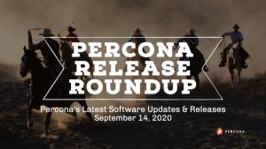 Percona Release Roundup Sept 14