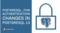 Postgresql_fdw Authentication Changes in PostgreSQL 13