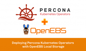 Deploying Percona Kubernetes Operators with OpenEBS Local Storage