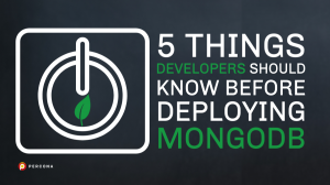 Developers Should Know Before Deploying MongoDB