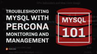 MySQL 101 Troubleshoot with percona monitoring and management