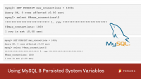 MySQL 8 Persisted System Variables