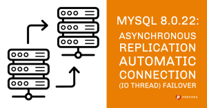 MySQL 8.0.22 Asynchronous Replication Automatic Connection