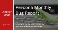 Percona Monthly Bug Report October 2020