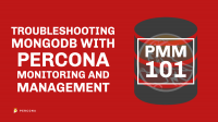 Troubleshooting MongoDB with Percona Monitoring and Management