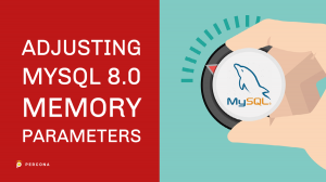 Adjusting MySQL Memory Parameters
