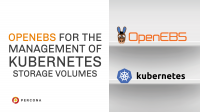 OpenEBS for the Management of Kubernetes Storage Volumes