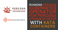 Percona Kubernetes Operator for Percona XtraDB Cluster with Kata Containers
