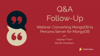 Converting MongoDB to Percona Server for MongoDB Webinar Q&A