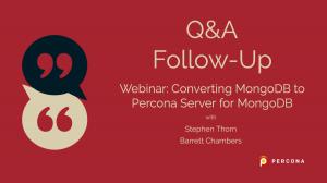 Converting MongoDB to Percona Server for MongoDB Webinar Q&A