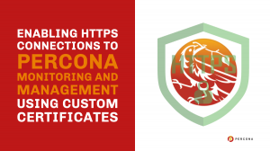 HTTPS Connections to Percona Monitoring and Management