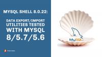 MySQL Shell 8.0.22 data export